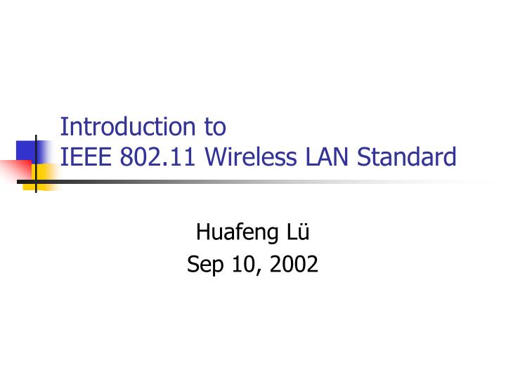 introduction to ieee 802 11 wireless lan standard n.