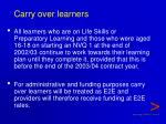 carry over learners