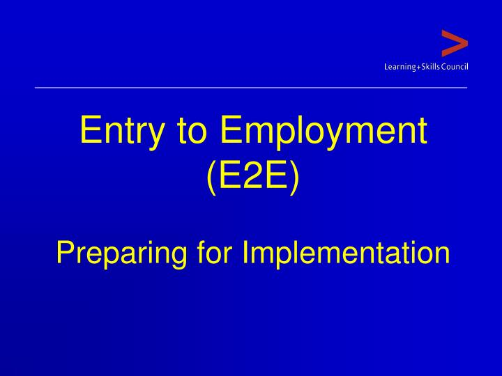 entry to employment e2e preparing for implementation n.
