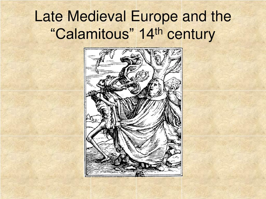 late medieval europe and the calamitous 14 th century l.