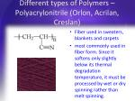 different types of polymers polyacrylonitrile orlon acrilan creslan