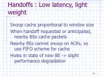 handoffs low latency light weight