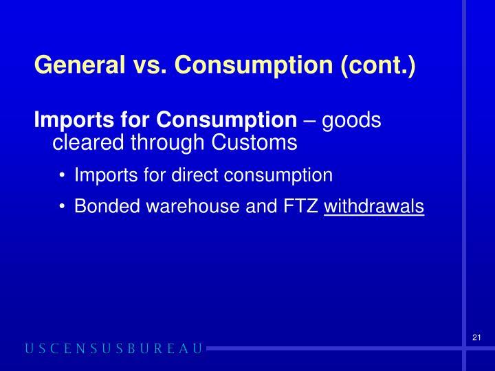 General vs. Consumption (cont.)