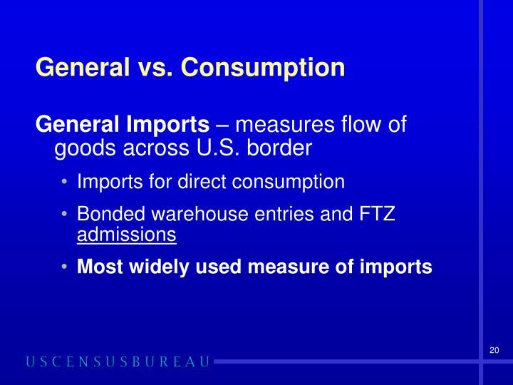 General vs. Consumption