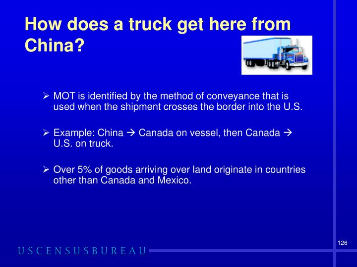 How does a truck get here from China?