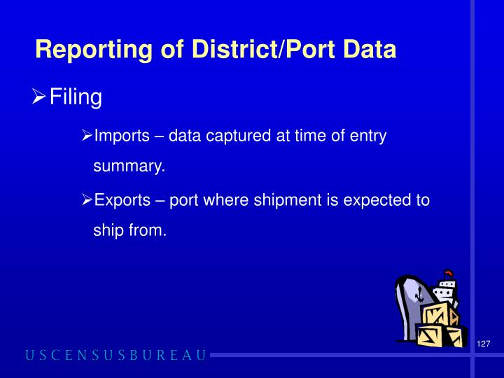 Reporting of District/Port Data