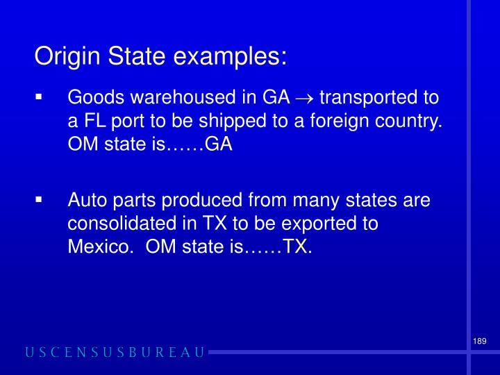 Origin State examples: