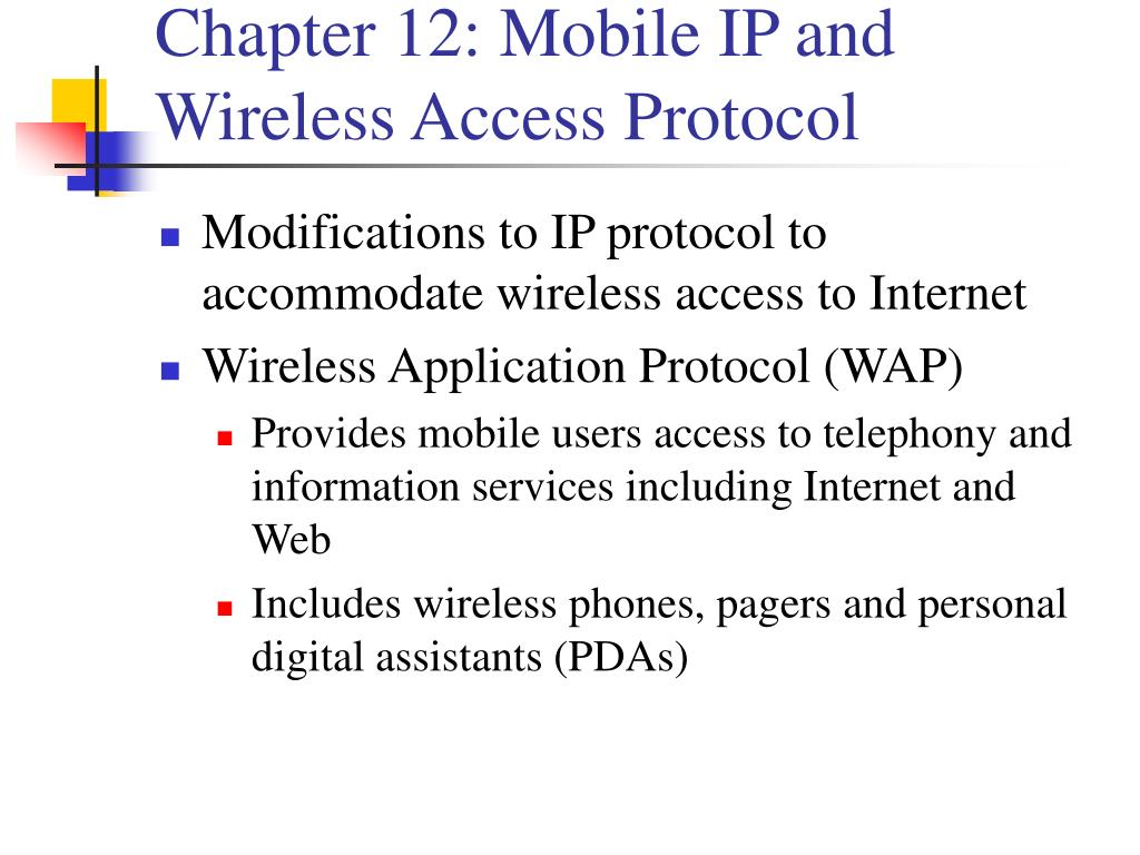 Chapter 12: Mobile IP and Wireless Access Protocol