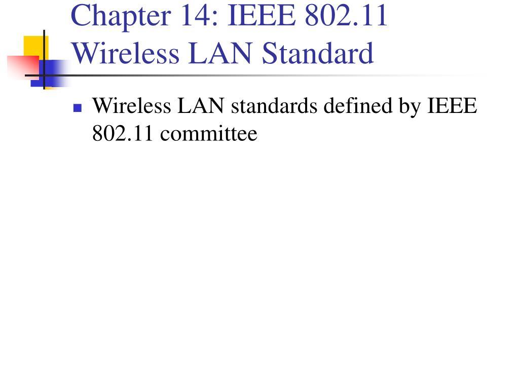 Chapter 14: IEEE 802.11 Wireless LAN Standard