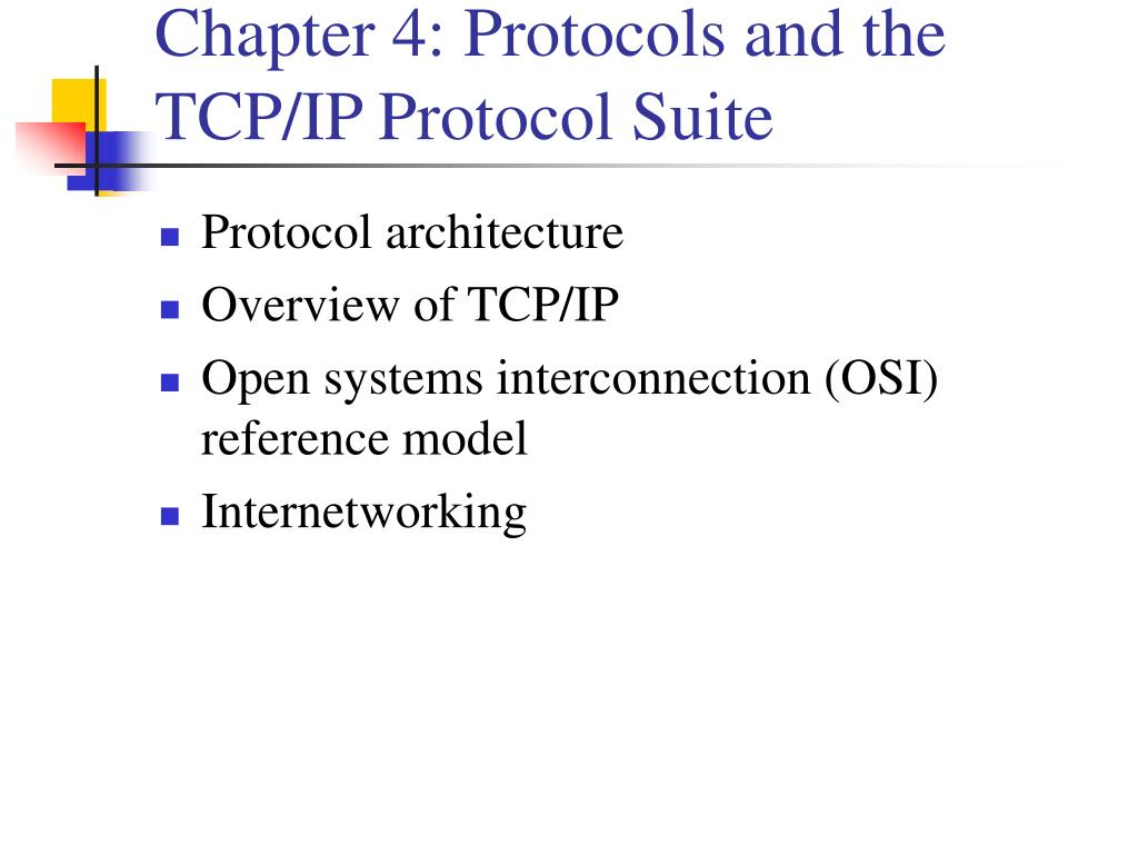 Chapter 4: Protocols and the TCP/IP Protocol Suite