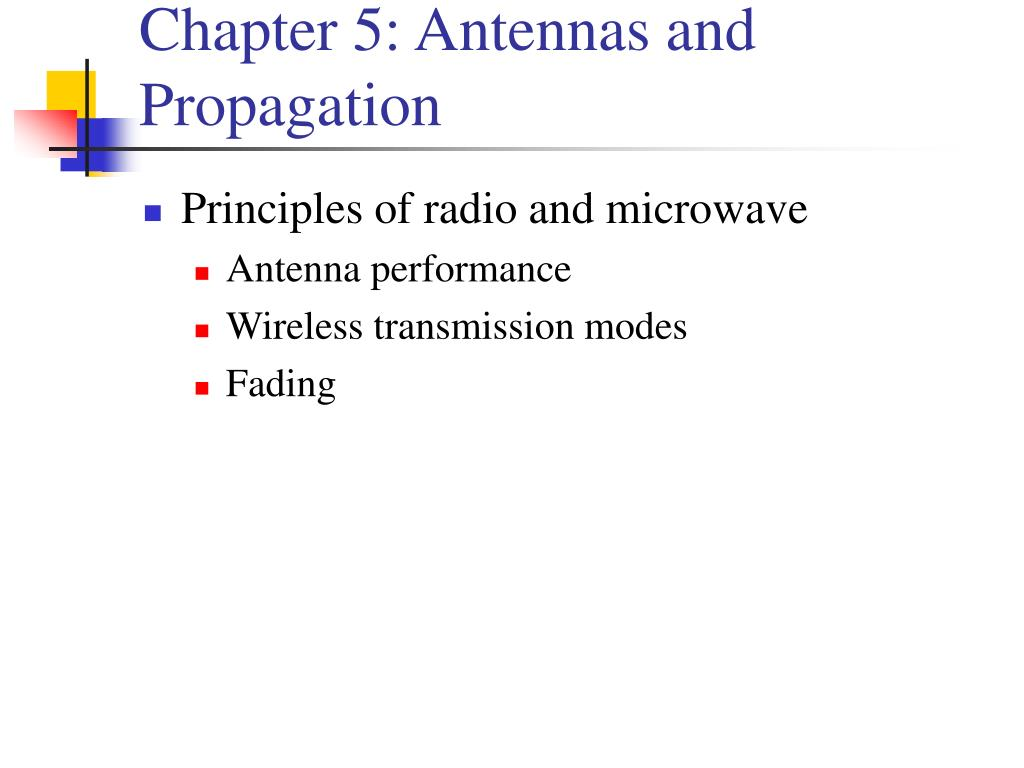 Chapter 5: Antennas and Propagation