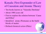 kanada first expounder of law of causation and atomic theory