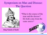 symposium on man and disease the question