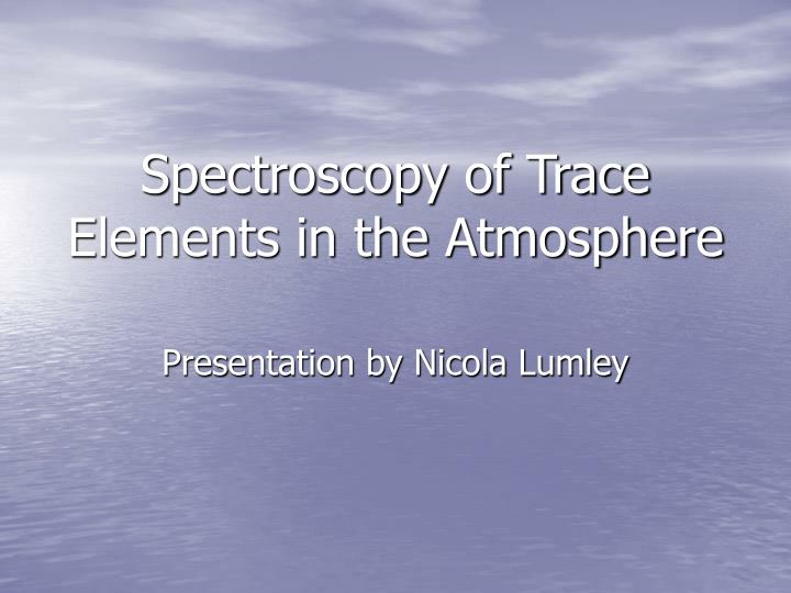 spectroscopy of trace elements in the atmosphere n.