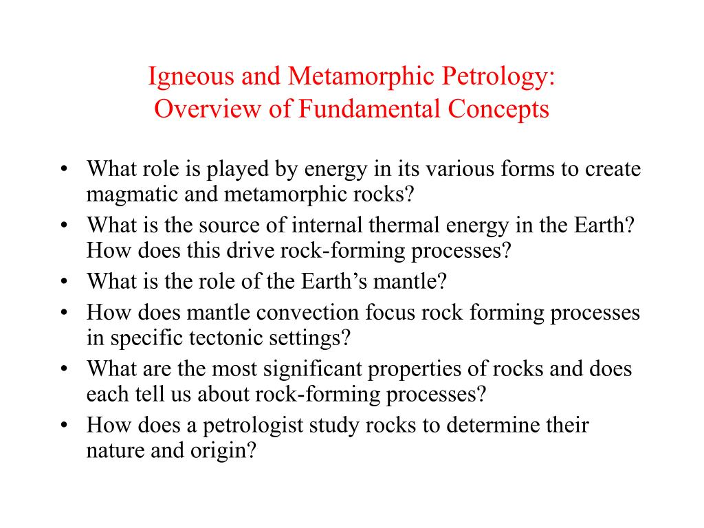 igneous and metamorphic petrology overview of fundamental concepts l.