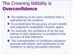 the crowning fallibility is overconfidence