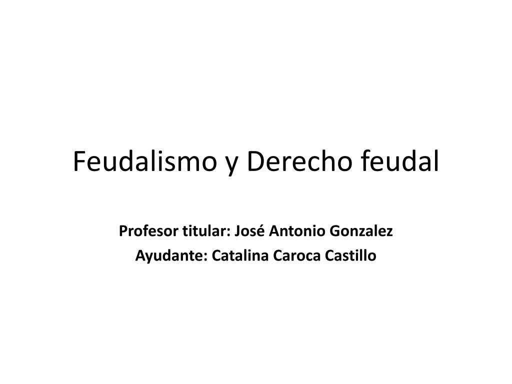 Ppt Feudalismo Y D Erecho Feudal Powerpoint Presentation
