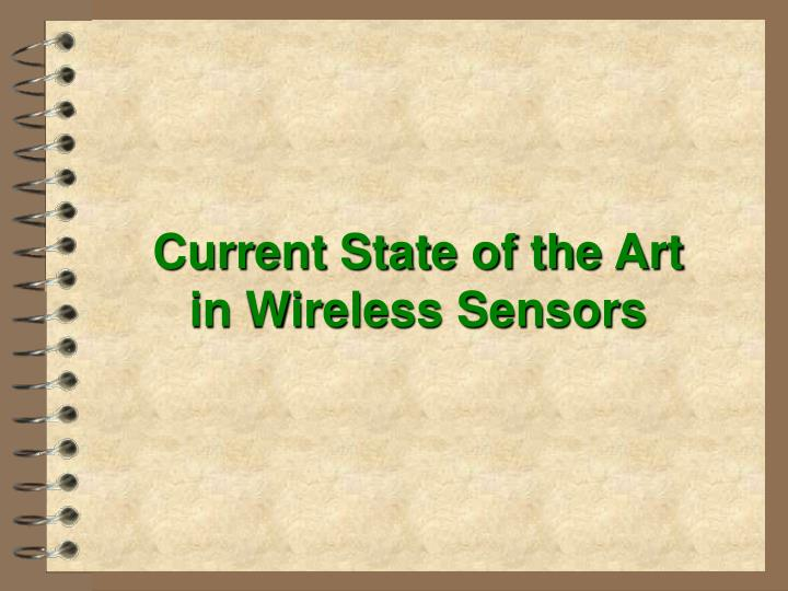 Current state of the art in wireless sensors