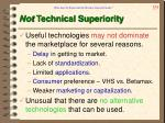 not technical superiority