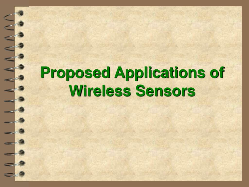 Proposed Applications of Wireless Sensors