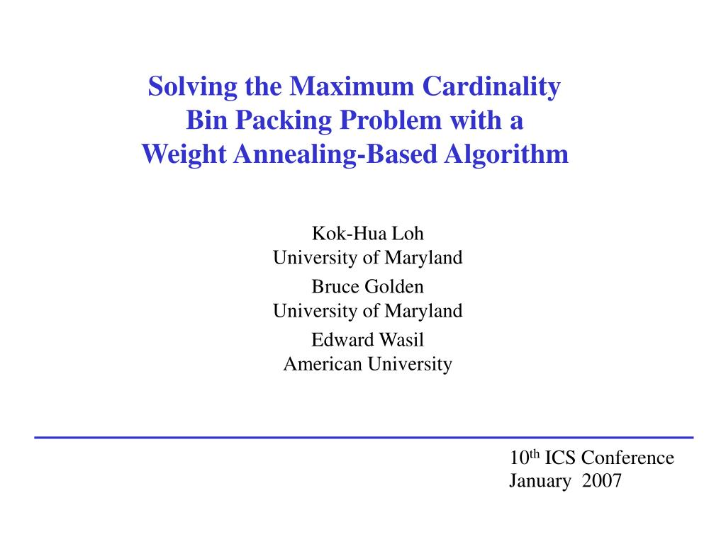 solving the maximum cardinality bin packing problem with a weight annealing based algorithm l.