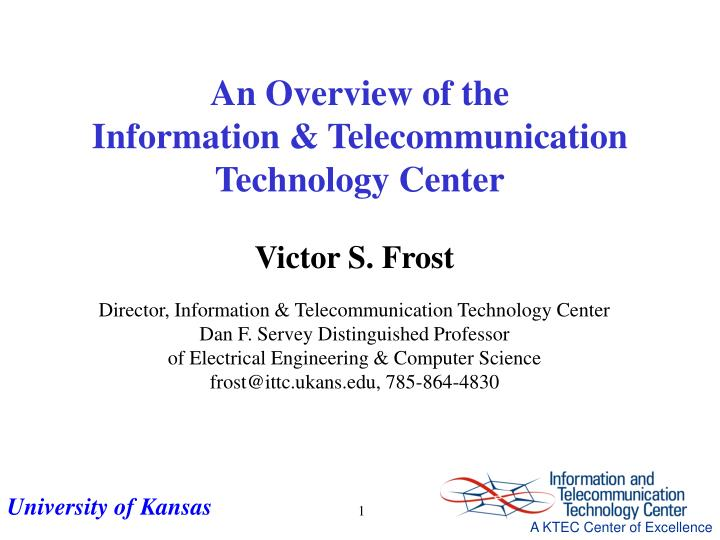 an overview of the information telecommunication technology center n.