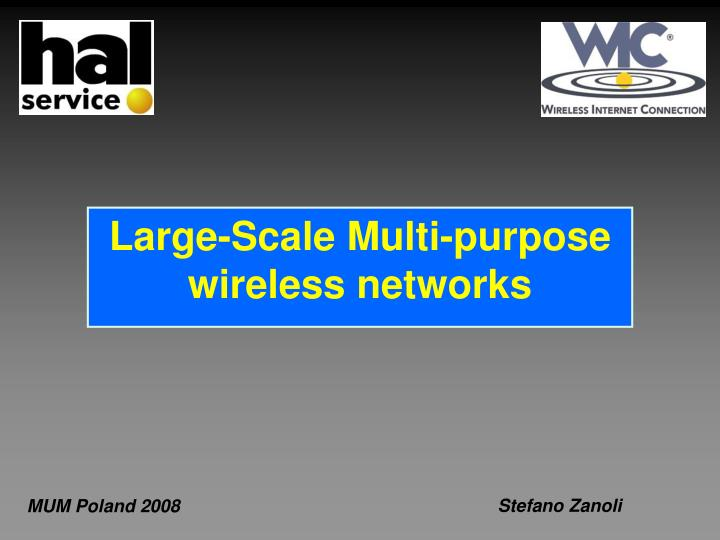 large scale multi purpose wireless networks n.