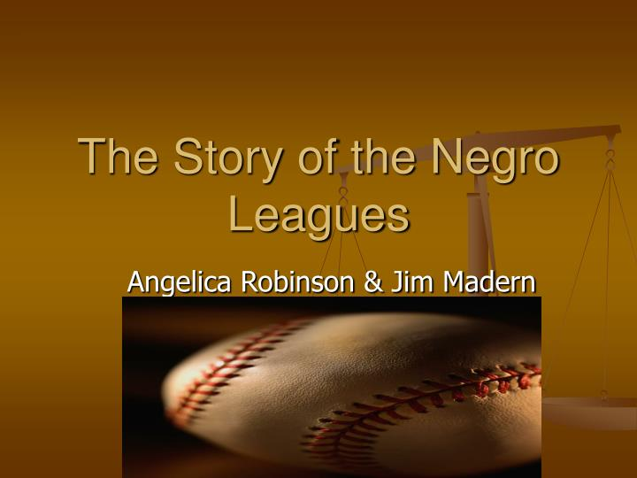 the story of the negro leagues n.