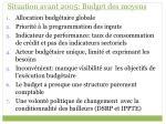 situation avant 2005 budget des moyens