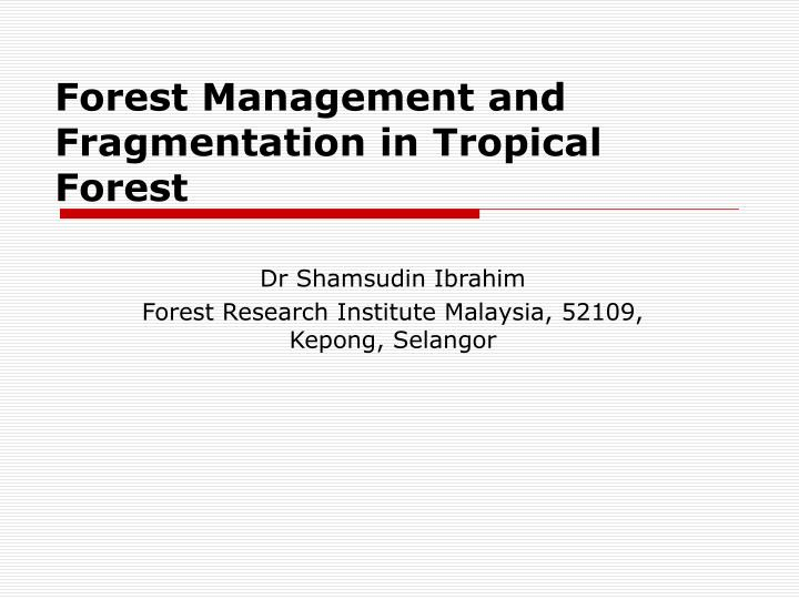 forest management and fragmentation in tropical forest n.