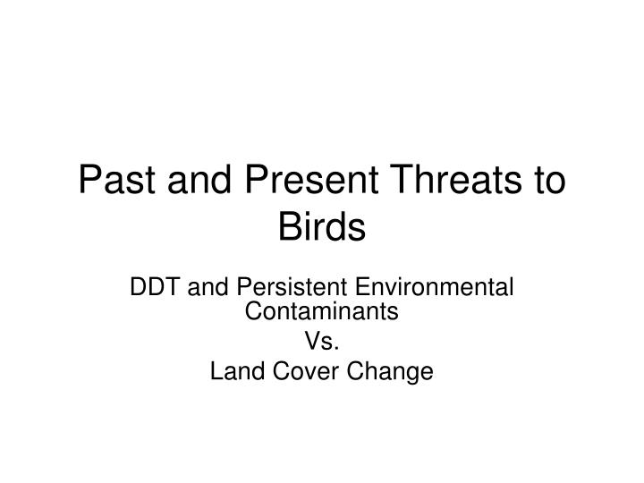 past and present threats to birds n.