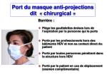 port du masque anti projections dit chirurgical