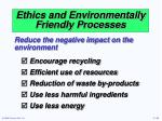 ethics and environmentally friendly processes