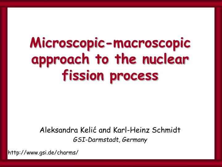 Microscopic macroscopic approach to the nuclear fission process
