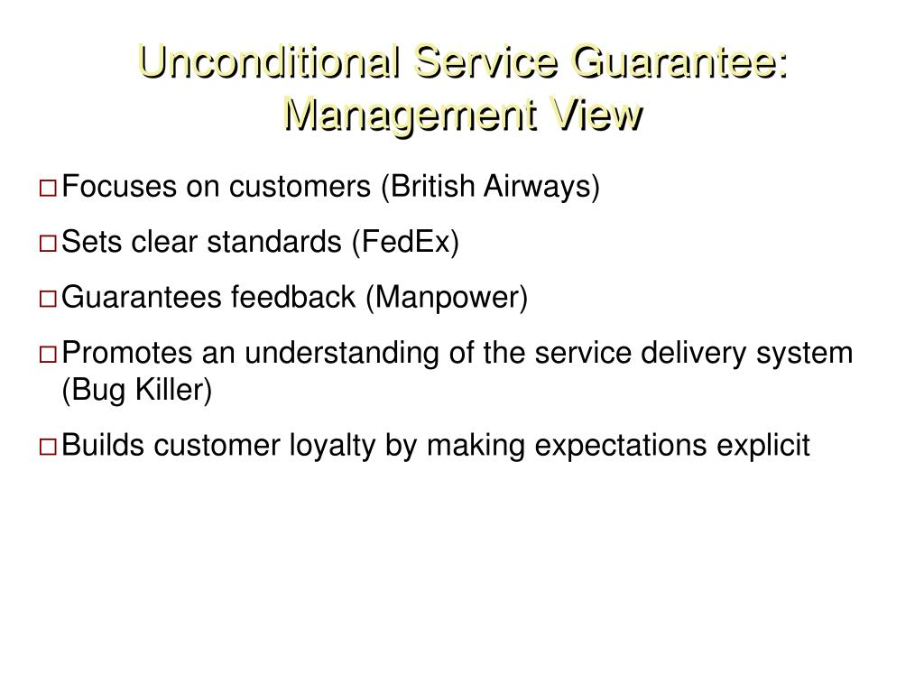 Unconditional Service Guarantee:  Management View
