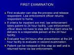 first examination
