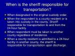when is the sheriff responsible for transportation