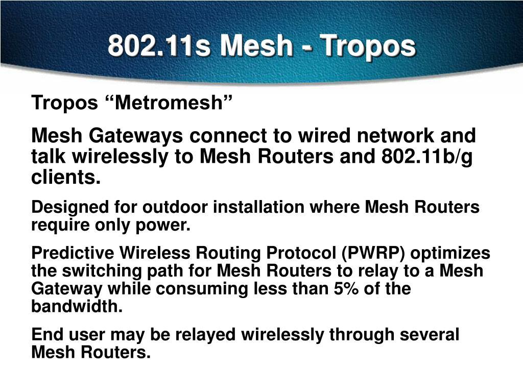 802.11s Mesh - Tropos