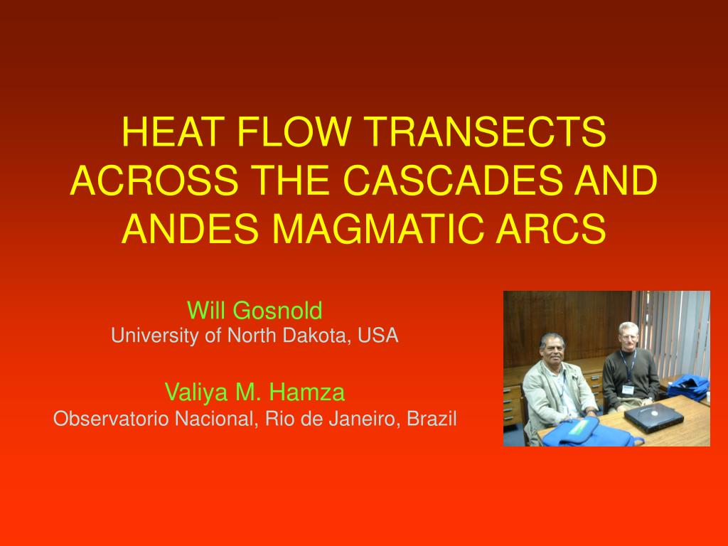 heat flow transects across the cascades and andes magmatic arcs l.