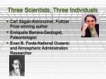 three scientists three individuals