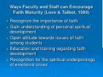 ways faculty and staff can encourage faith maturity love talbot 1999