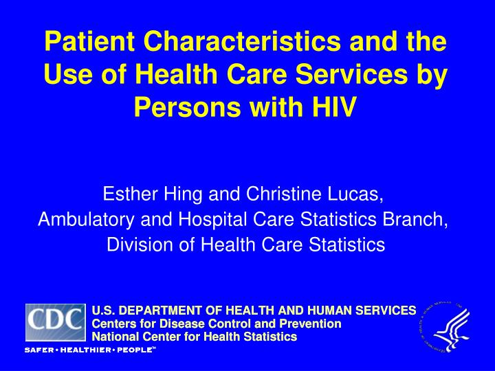 patient characteristics and the use of health care services by persons with hiv n.