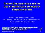 patient characteristics and the use of health care services by persons with hiv