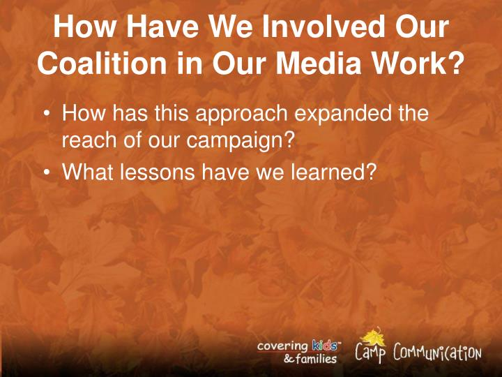 How Have We Involved Our Coalition in Our Media Work?