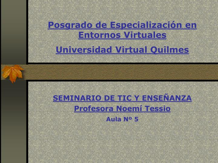 posgrado de especializaci n en entornos virtuales universidad virtual quilmes n.