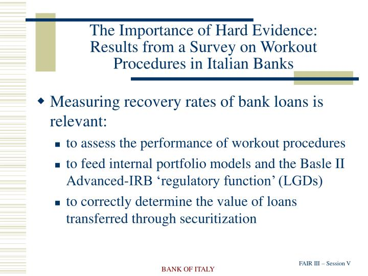 The importance of hard evidence results from a survey on workout procedures in italian banks