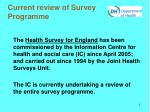 current review of survey programme