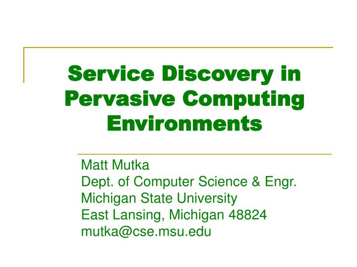 service discovery in pervasive computing environments n.