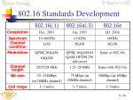802 16 standards development39