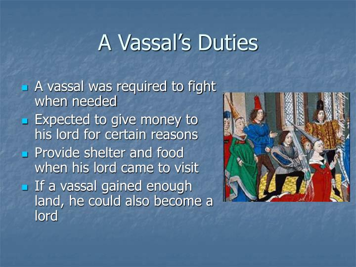 lords vassals essay The decline of feudalism essay this also weakened the bonds of feudalism because vassals were worried this means that as kings and lords grew stronger that.